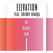 My Secret Love by Elevation