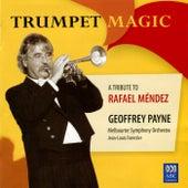 Trumpet Magic - A Tribute To Rafael Méndez by Jean-Louis Forestier