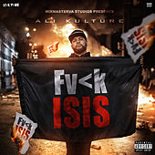 Fuck Isis by Ali Kulture