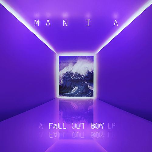 M A  N   I    A von Fall Out Boy