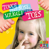 Touch That Nose, Wriggle Those Toes by Belinda Montgomery