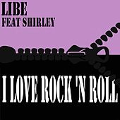 I Love Rock 'N Roll by Libe