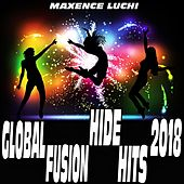 Global Fusion Hide Hits 2018 von Various Artists