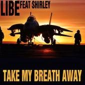 Take My Breath Away von Libe