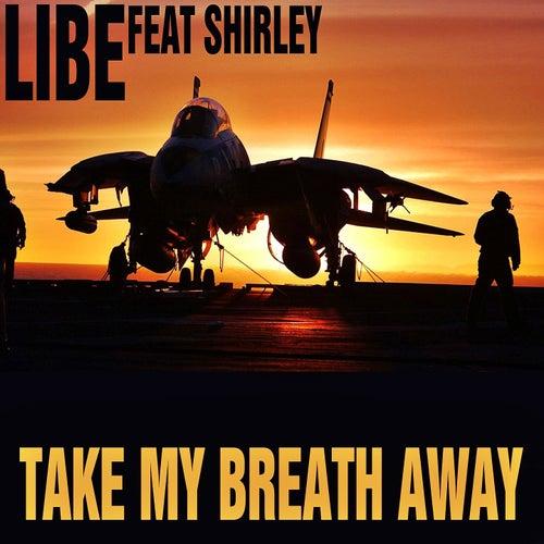 Take My Breath Away by Libe