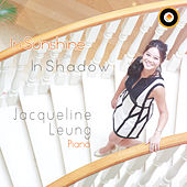In Sunshine or In Shadow by Jacqueline Leung