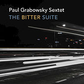 The Bitter Suite by Paul Grabowsky Sextet
