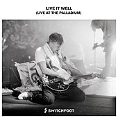 Live It Well (Live At The Palladium) de Switchfoot