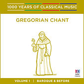Gregorian Chant: Baroque And Before (1000 Years Of Classical Music, Vol. 1) by Various Artists