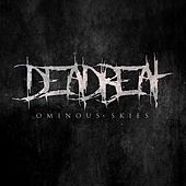 Ominous Skies by Deadbeat