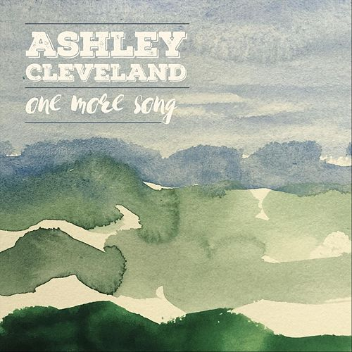 One More Song by Ashley Cleveland