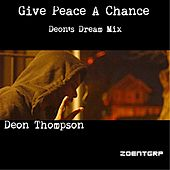Give Peace a Chance (Deon's Dream Mix) de Deon Thompson