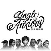 Single and Anxious: The Series (Original Soundtrack) by Donovan T. Cephas