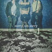 Sorry, Not Sorry by She Wolf