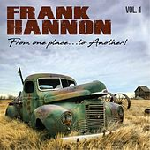 From One Place to Another, Vol. 1 by Frank Hannon