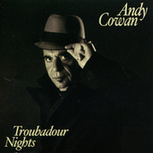 Troubadour Nights by Andy Cowan