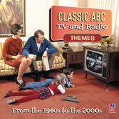 Classic ABC TV And Radio Themes From The 1940's To The 2000's by Various Artists
