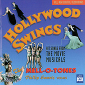Hollywood Swings - Hit Songs From The Golden Age Of The Movie Musical, 1929-1947 by Phillip Sametz