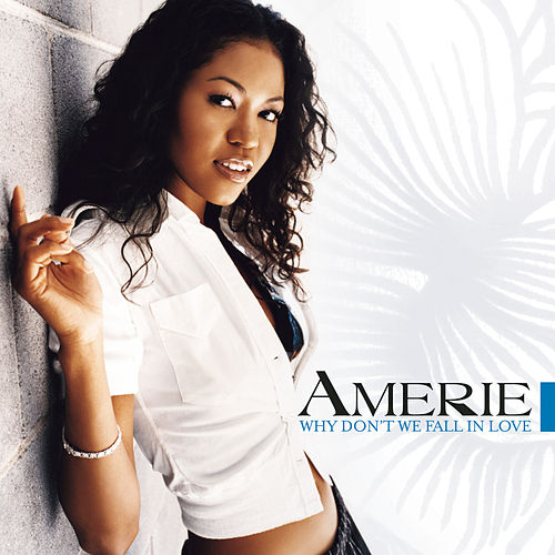 Why Don't We Fall In Love by Amerie