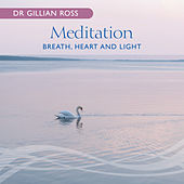 Meditation – Breath, Heart And Light by Gillian Ross