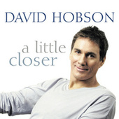 A Little Closer by David Hobson