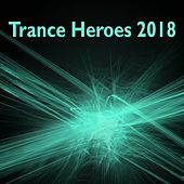 Trance Heroes 2018 - EP by Various Artists