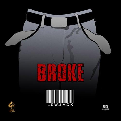 Broke by Low Jack