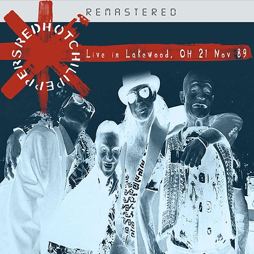 Live in Lakewood, OH 21 Nov 89 - Remastered von Red Hot Chili Peppers