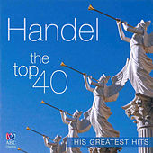 Handel - The Top 40 by Various Artists