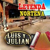 Leyenda Norteña by Luis Y Julian
