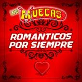 Romanticos por Siempre by Los Muecas