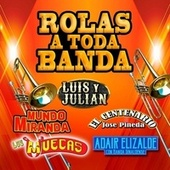 Rolas a Toda Banda by Various Artists