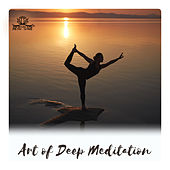 Art of Deep Meditation - Therapy Music to Reduce Stress, 100 % Relaxation by Meditation Music Zone