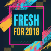 Fresh For 2018 von Various Artists