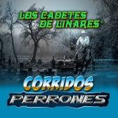 Corridos Perrones by Los Cadetes De Linares
