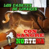 Con Sangre Norteña by Los Cadetes De Linares