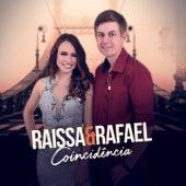 Coincidência de Raissa e Rafael
