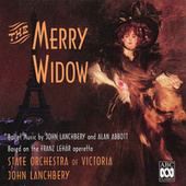 The Merry Widow – Ballet Music by John Lanchbery and Alan Abbott Based on the Franz Lehár Operetta by John Lanchbery