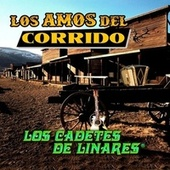 Los Amos Del Corrido by Los Cadetes De Linares