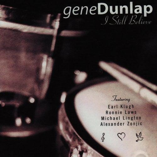 I Still Believe by Gene Dunlap