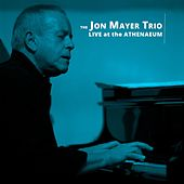 Live at the Athenaeum by Jon Mayer Trio