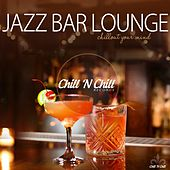 Jazz Bar Lounge (Chillout Your Mind) de Various Artists