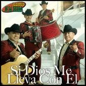 Si Dios Me Lleva Con Él by Los Alegres De La Sierra
