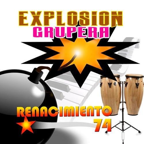 Explosión Grupera by Renacimiento 74