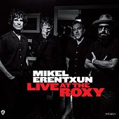 Live At The Roxy by Mikel Erentxun
