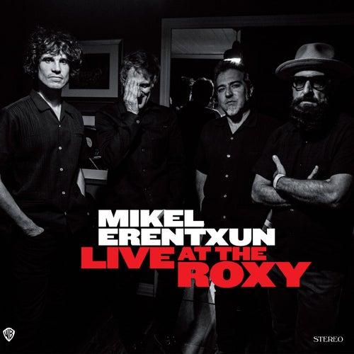 Live At The Roxy de Mikel Erentxun