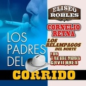 Los Padres Del Corrido by Various Artists