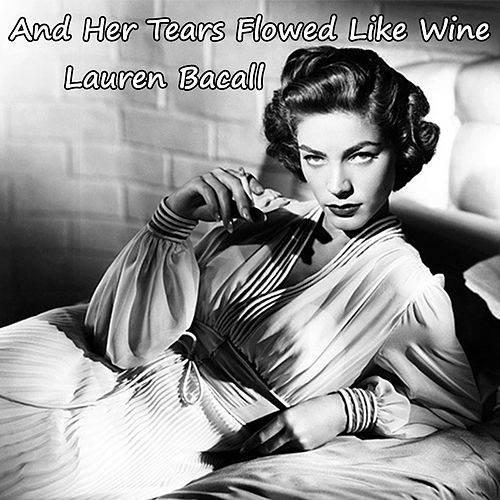 And Her Tears Flowed Like Wine (From