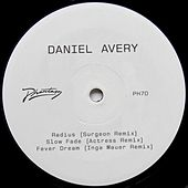 Slow Fade Remixes by Daniel Avery