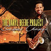 The Daryl Beebe Project: Seasons Change by Daryl Beebe